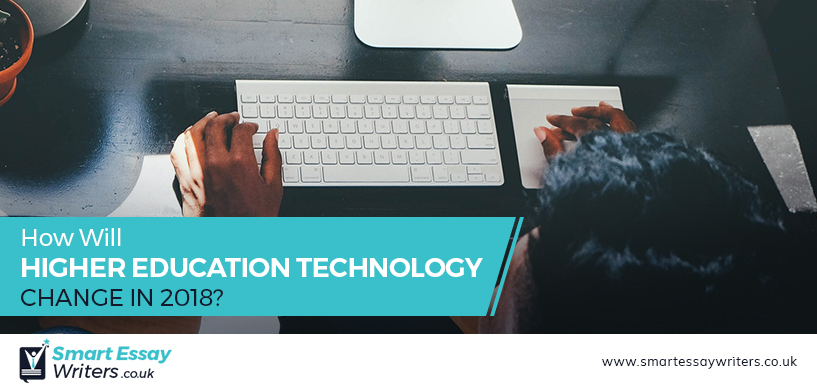 How Will Higher Education Technology Change in 2018?