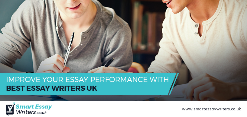 Improve Your Essay Performance with Best Essay Writers UK