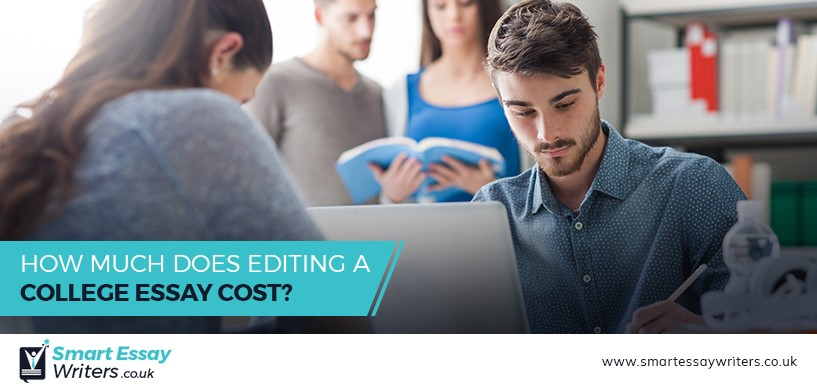 How Much Does Editing A College Essay Cost?